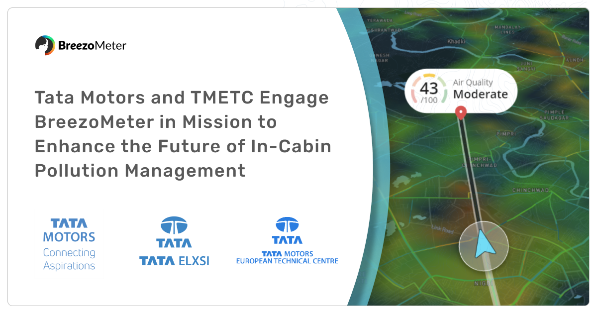 Tata Motors and TMETC Engage BreezoMeter in Mission to Enhance the Future of In-Cabin Pollution Management