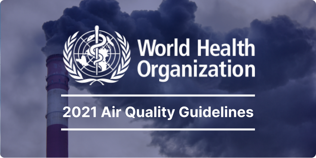 Why Should You Care About WHO's New Air Quality Guidelines?